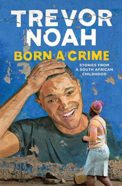 trevor-noah-born-a-crime.jpeg
